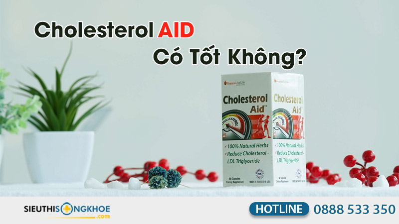 viên uống cholesterol aid có tốt không