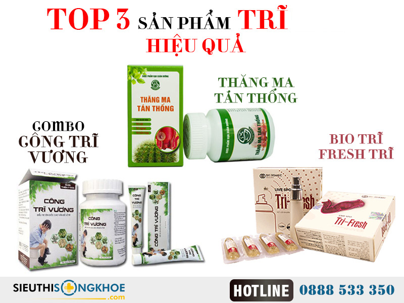 top 3 sản phẩm bệnh trĩ hiệu quả