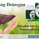 Detoxgan - Giải Pháp Bảo Vệ Gan Hiệu Quả, Xua Tan Nỗi Lo Lắng Về Gan